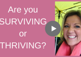Are you SURVIVING or THRIVING- (3)